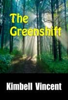 The Greenshift ebook by Kimbell Vincent