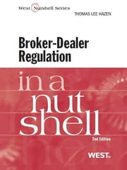 Broker-Dealer Regulation in a Nutshell, 2d ebook by Thomas Hazen