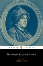 The Portable Benjamin Franklin ebook by Benjamin Franklin, Larzer Ziff