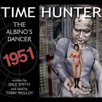 Albinos Dance, The - Timehunter - Book 10 audiobook by Dale Smith