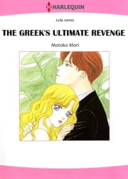 The Greek's Ultimate Revenge (Harlequin Comics) - Harlequin Comics ebook by Julia James,Motoko Mori