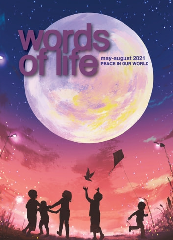 Words of Life May-August 2021 - Peace in our World ebook by Beverly Ivany