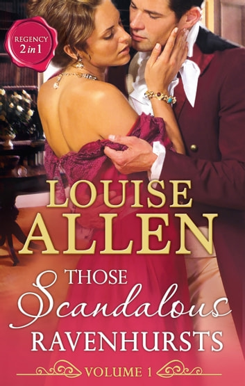 Those Scandalous Ravenhursts: The Dangerous Mr Ryder (Those Scandalous Ravenhursts, Book 1) / The Outrageous Lady Felsham (Those Scandalous Ravenhursts, Book 2) (Mills & Boon M&B) ebook by Louise Allen