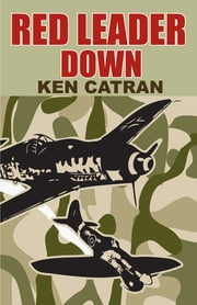 Red Leader Down ebook by Ken Catran