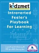 Introverted Feeler's Playbook for Learning ebook by Jen Lilienstein