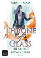 Throne of Glass 5 – Die Sturmbezwingerin - Roman ebook by Michaela Link, Sarah J. Maas