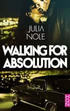Walking for Absolution ebook by Julia Nole