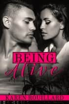 Being Alive ebook by Karen Rouillard