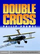 Double Cross ebook by Prowse, Philip