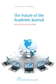 The Future of the Academic Journal ebook by Cope, Bill