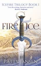 Fire & Ice (Book 1 Icefire Trilogy) - Icefire Trilogy Dark Fantasy series, book 1 ebook by Patty Jansen