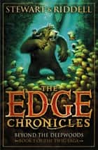 The Edge Chronicles 4: Beyond the Deepwoods - First Book of Twig eBook by Paul Stewart, Chris Riddell