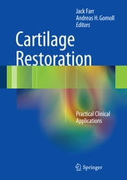 Cartilage Restoration - Practical Clinical Applications ebook by
