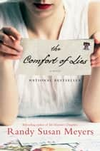 The Comfort of Lies ebook by Randy Susan Meyers