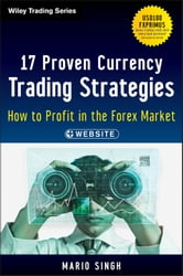 17 Proven Currency Trading Strategies - How to Profit in the Forex Market ebook by Mario  Singh
