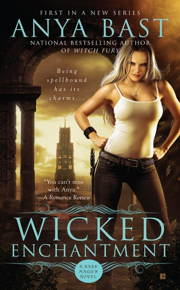 Wicked Enchantment ebook by Anya Bast
