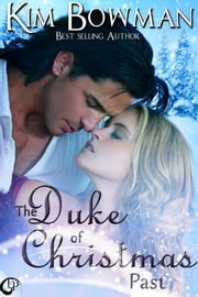 The Duke of Christmas Past ebook by Kim Bowman