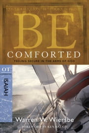 Be Comforted (Isaiah) ebook by Warren W. Wiersbe