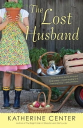 The Lost Husband - A Novel ebook by Katherine Center