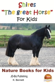 "Shires ""The Great Horse"" For Kids ebook by K. Bennett"