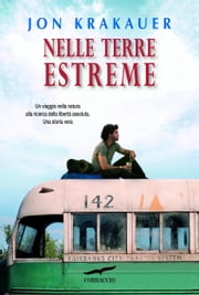Nelle terre estreme - Into the Wild ebook by Jon Krakauer,Laura Ferrari,Sabrina Zung