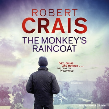 The Monkey's Raincoat - The First Cole & Pike novel audiobook by Robert Crais