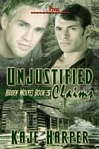 Unjustified Claims ebook by Kaje Harper