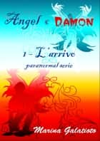 Ebook Angel e Damon di Marina Galatioto