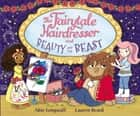The Fairytale Hairdresser and Beauty and the Beast ebook by Abie Longstaff, Lauren Beard