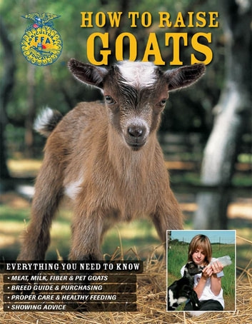 How to Raise Goats ebook by Carol Amundson