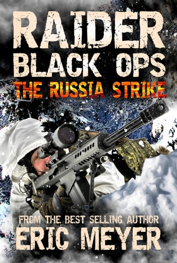 Raider Black Ops: The Russia Strike eBook by Eric Meyer