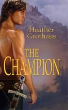The Champion ebook by Heather Grothaus