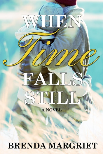 When Time Falls Still ebook by Brenda Margriet
