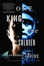 One King, One Soldier ebook by Alexander Irvine