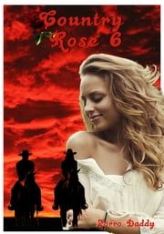 Country Rose 6 ebook by Zorro Daddy
