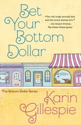 BET YOUR BOTTOM DOLLAR ebook by Karin Gillespie