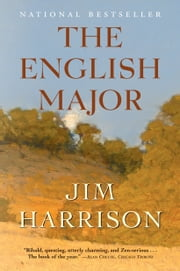 The English Major - A Novel ebook by Jim Harrison