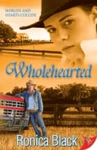Wholehearted ebook by Ronica Black