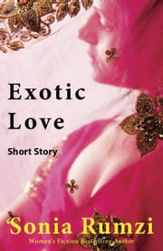 Exotic Love ebook by Sonia Rumzi