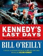 Kennedy's Last Days ebook by Bill O'Reilly