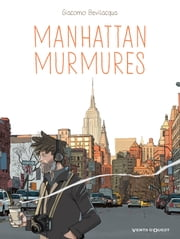 Manhattan murmures ebook by Giacomo Bevilacqua