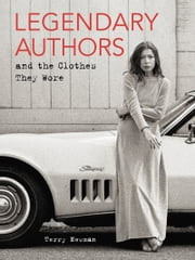 Legendary Authors and the Clothes They Wore ebook by Terry Newman