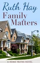 Family Matters ebook by Ruth Hay