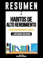 Habitos De Alto Rendimiento (High Performance Habits) - Resumen Del Libro De Brandon Buchard ebook by Sapiens Editorial