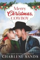 Merry Christmas, Cowboy ebook by Charlene Sands