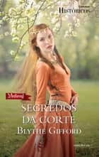 Segredos da Corte ebook by Blythe Gifford