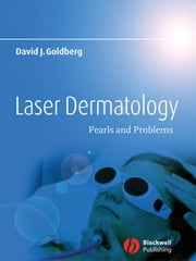 Laser Dermatology - Pearls and Problems ebook by David J. Goldberg