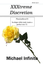 XXXtreme Discretion ebook by Michael Infinito