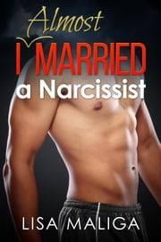 I Almost Married a Narcissist ebook by Lisa Maliga