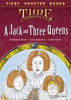 Oxford Reading Tree First Chapter Books: Jack and the Three Queens ebook by Roderick Hunt, Alex Brychta